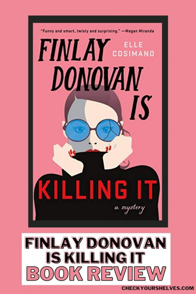 Finlay Donovan is Killing It Book Review | Check Your Shelves